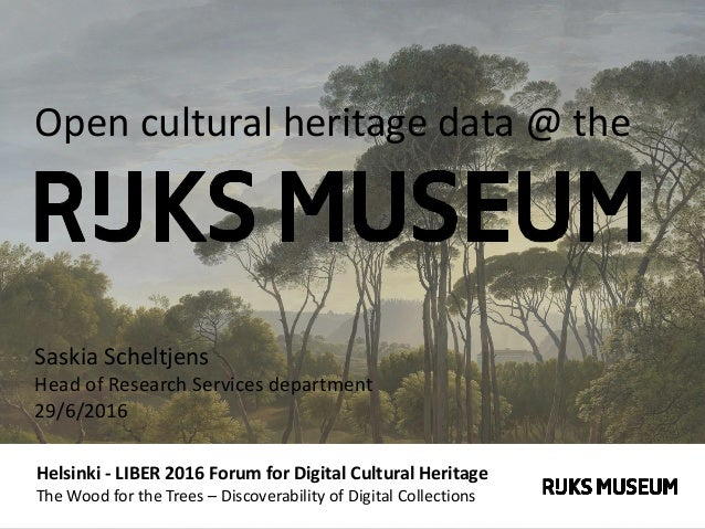 Helsinki - LIBER 2016 Forum for Digital Cultural Heritage The Wood for the Trees – Discoverability of Digital Collections ...