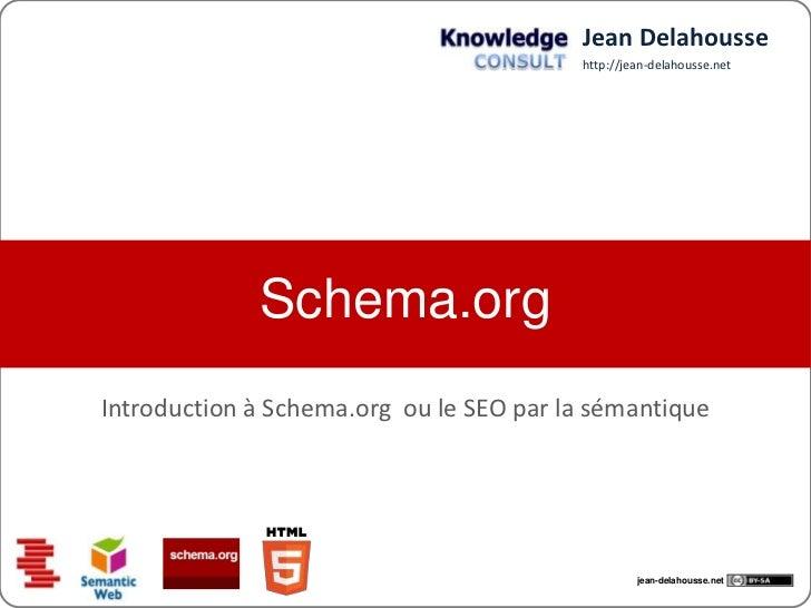 Jean Delahousse                                         http://jean-delahousse.net             Schema.orgIntroduction à Sc...