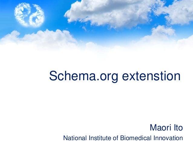 Schema.org extenstionMaori ItoNational Institute of Biomedical Innovation
