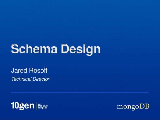 Schema DesignJared RosoffTechnical Director