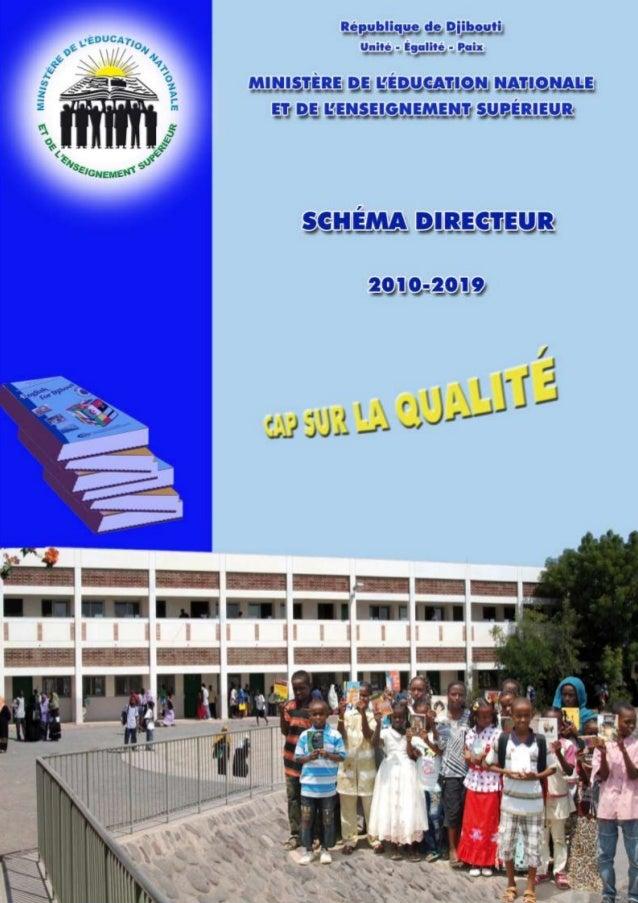 République de Djibouti Unité - égalité - Paix Ministère de l'éducation Nationale et de l'Enseignement Supérieur Schéma dir...