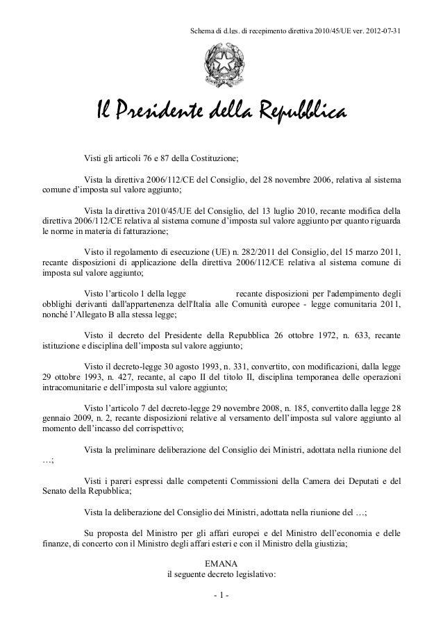 Schema di d.lgs. di recepimento direttiva 2010/45/UE ver. 2012-07-31               Il Presidente della Repubblica         ...
