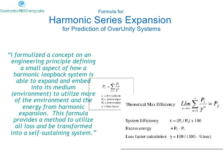 """Formula for: Harmonic Series Expansion  for Prediction of OverUnity Systems <ul><li>"""" I formulized a concept on an enginee..."""