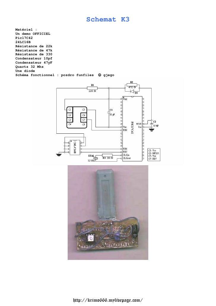 Schemat K3Matériel :Un demo OFFICIELPic17C4224LC16BRésistance de 22kRésistance de 47kRésistance de 330Condensateur 10pfCon...