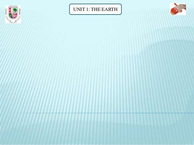 UNIT 1: THE EARTH