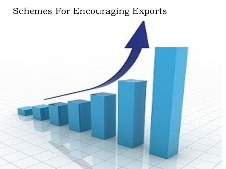 Schemes For Encouraging Exports