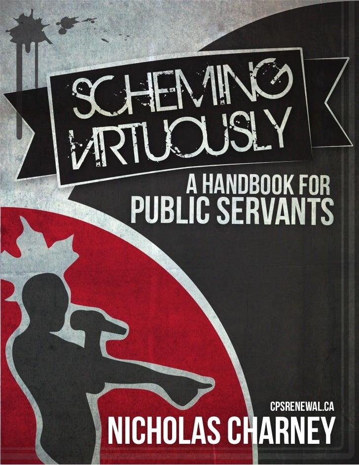 SC HEM  INGVIRTUO USLY      A Handbook for  Public Servants              cpsrenewal.ca Nicholas Charney