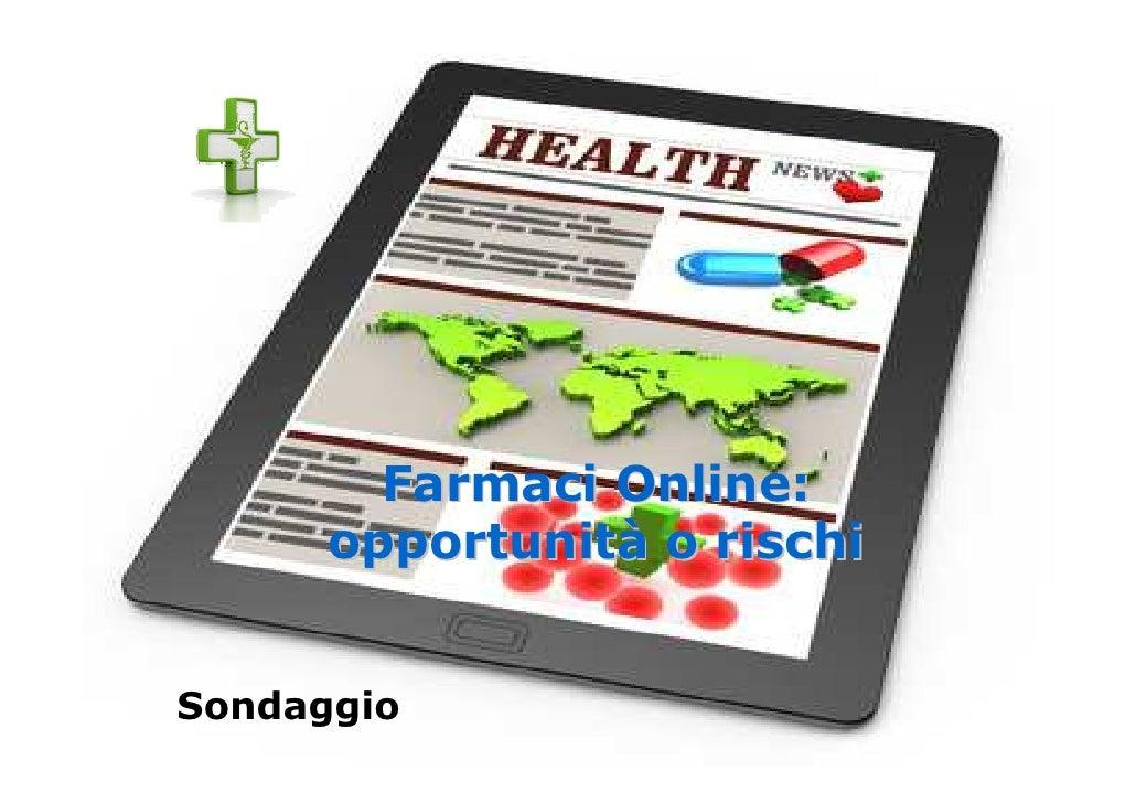 Farmaci Online:      opportunità o rischiSondaggio