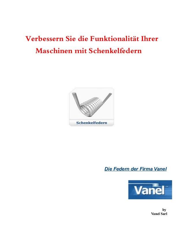 Verbessern Sie die Funktionalität Ihrer Maschinen mit Schenkelfedern Die Federn der Firma Vanel by Vanel Sarl