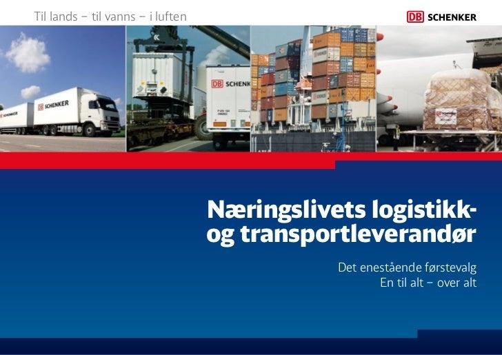 Til lands – til vanns – i luften                                   Næringslivets logistikk-                               ...