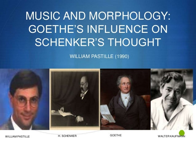 MUSIC AND MORPHOLOGY: GOETHE'S INFLUENCE ON SCHENKER'S THOUGHT WILLIAM PASTILLE (1990)  WILLIAM PASTILLE  H. SCHENKER  GOE...