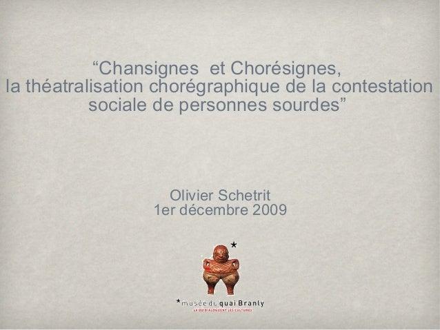 """""""Chansignes et Chorésignes, la théatralisation chorégraphique de la contestation sociale de personnes sourdes"""" Olivier Sch..."""