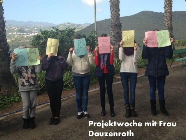 Projektwoche mit Frau Dauzenroth
