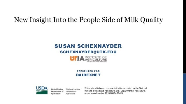 SUSAN SCHEXNAYDER SCHEXNAYDER@UTK.EDU PRESENTED FOR DAIREXNET This material is based upon work that is supported by the Na...
