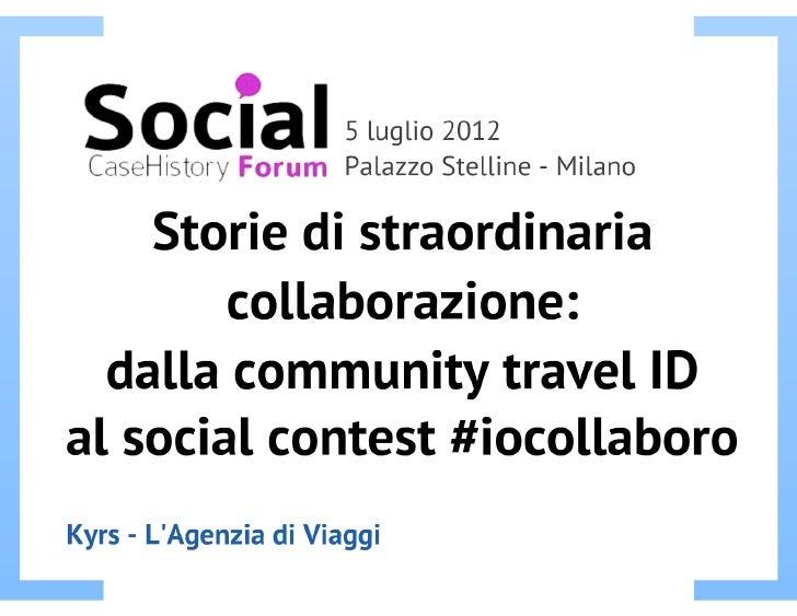 Storie di straordinaria collaborazione: dalla community travel ID al social contest #iocollaboro.  - 1° parte