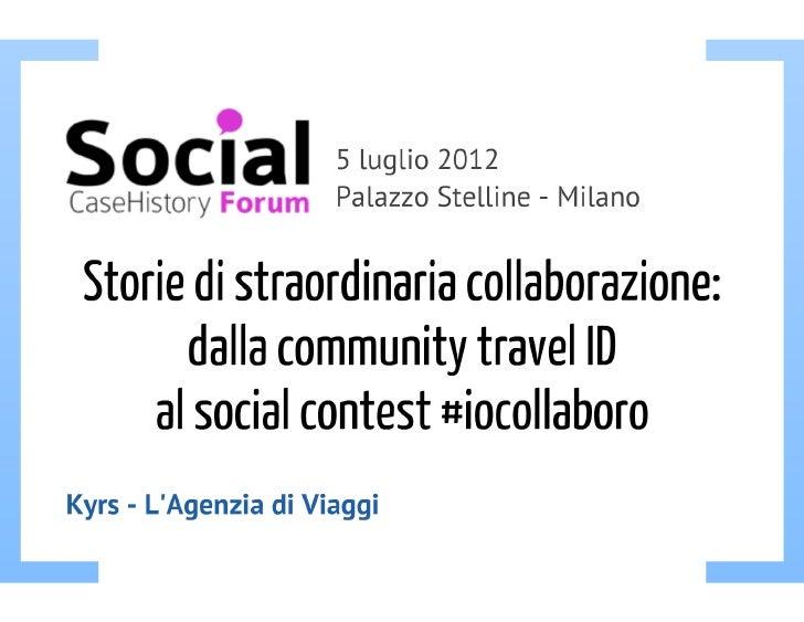 Storie di straordinaria collaborazione: dalla community travel ID al social contest #iocollaboro.  - 3° parte