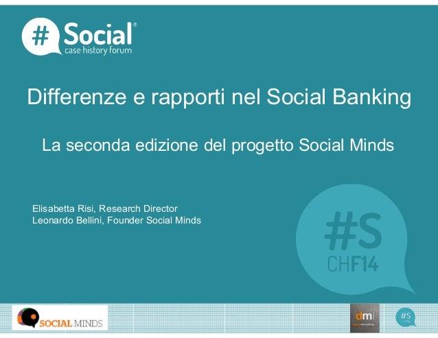Differenze e rapporti nel Social Banking La seconda edizione del progetto Social Minds LOGO CASE HISTORY Elisabetta Risi, ...