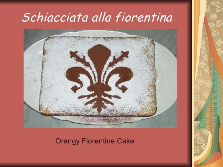 Schiacciata alla fiorentina      Orangy Florentine Cake