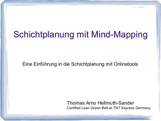 Schichtplanung mit Mind-Mapping Eine Einführung in die Schichtplanung mit Onlinetools  Thomas Arno Hellmuth-Sander  Certif...
