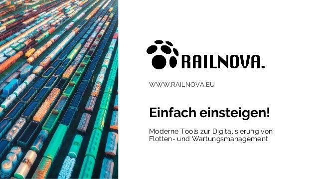 WWW.RAILNOVA.EU Einfach einsteigen! Moderne Tools zur Digitalisierung von Flotten- und Wartungsmanagement
