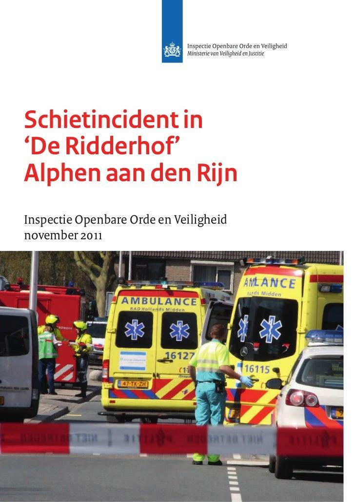 Schietincident in'De Ridderhof'Alphen aan den RijnInspectie Openbare Orde en Veiligheidnovember 2011