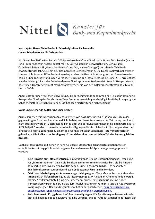 Nordcapital Hanse Twin Feeder in Schwierigkeiten: Fachanwältesetzen Schadenersatz für Anleger durch21. November 2012 – Der...