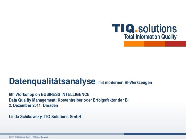 Datenqualitätsanalyse                              mit modernen BI-Werkzeugen6th Workshop on BUSINESS INTELLIGENCEData Qua...