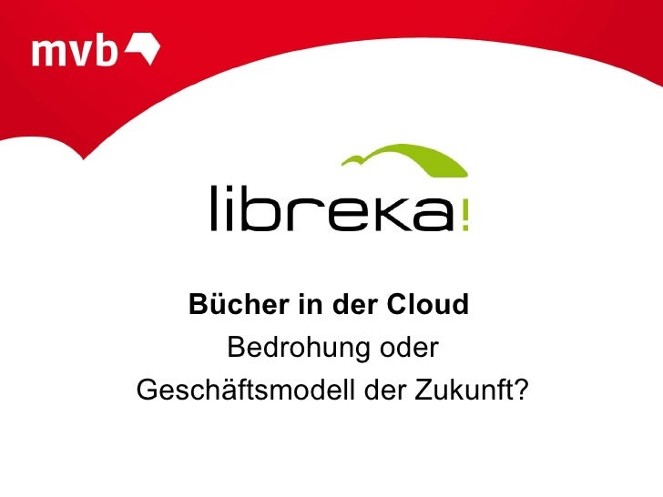 Bücher in der Cloud     Bedrohung oderGeschäftsmodell der Zukunft?