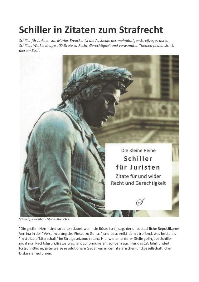 Schiller in Zitaten zum Strafrecht Schiller für Juristen von Marius Breucker ist die Ausbeute des mehrjährigen Streifzuges...
