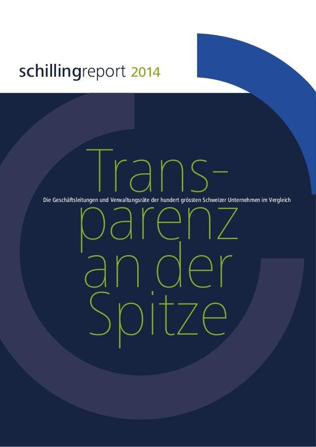 Trans- parenz an der Spitze schillingreport 2014 Die Geschäftsleitungen und Verwaltungsräte der hundert grössten Schweizer...