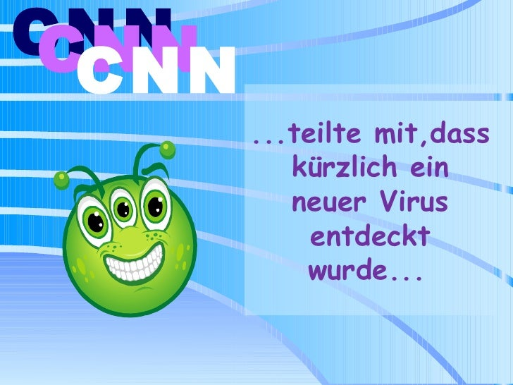 ...teilte mit,dass kürzlich ein neuer Virus entdeckt wurde...   CNN   CNN   CNN