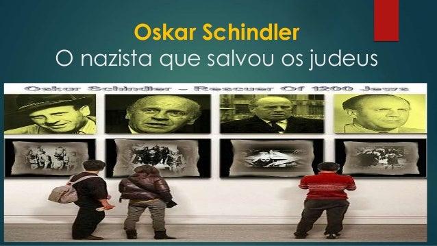 Oskar Schindler O nazista que salvou os judeus