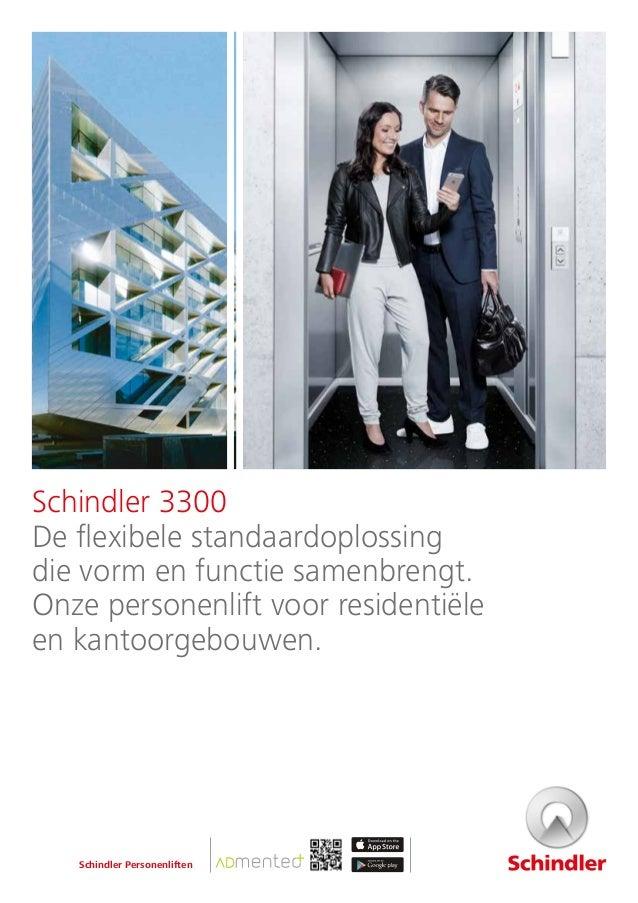 Schindler 3300 De flexibele standaardoplossing die vorm en functie samenbrengt. Onze personenlift voor residentiële en kan...