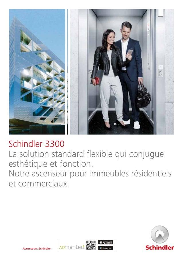 Schindler 3300 La solution standard flexible qui conjugue esthétique et fonction. Notre ascenseur pour immeubles résidenti...