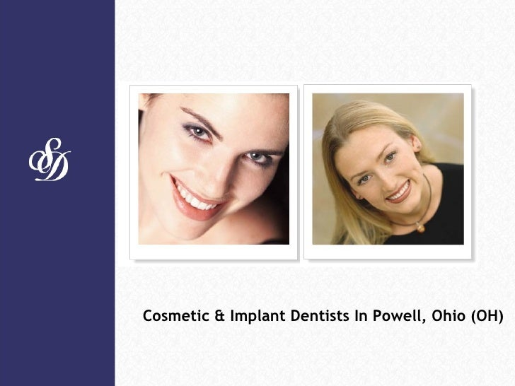 Cosmetic & Implant Dentists In Powell, Ohio (OH)