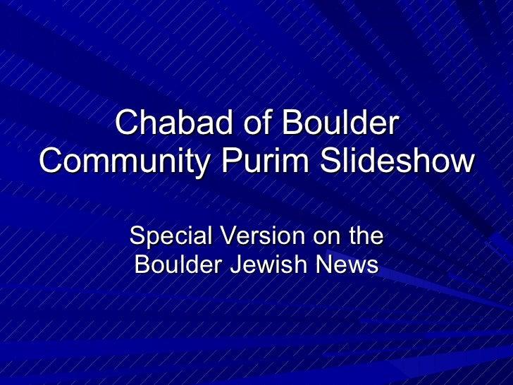 Chabad of Boulder Community Purim Slideshow Special Version on the Boulder Jewish News