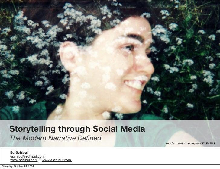 Storytelling through Social Media       The Modern Narrative Defined                                              www.flickr...