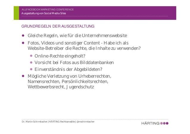 ALLFACEBOOK MARKETING CONFERENCE Ausgestaltung von Social Media Sites EIGENE INHALTE VS. FREMDE INHALTE Dr. Martin Schirmb...