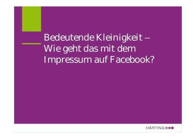 ALLFACEBOOK MARKETING CONFERENCE Social Media & Recht Impressum in Social Networks IMPRESSUMSPFLICHT AUF SOCIAL MEDIA SITE...