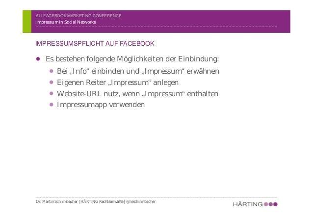 ALLFACEBOOK MARKETING CONFERENCE Impressum in Social Networks IMPRESSUMSPFLICHT – BEISPIEL: HÄRTING AUF FACEBOOK Dr. Marti...