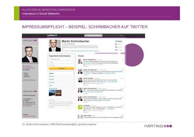 ALLFACEBOOK MARKETING CONFERENCE Impressum in Social Networks IMPRESSUMSPFLICHT – BEISPIEL: SCHIRMBACHER AUF XING Dr. Mart...