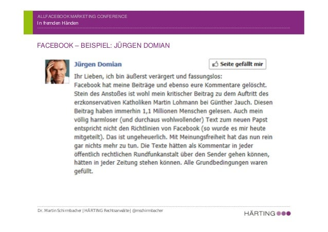 ALLFACEBOOK MARKETING CONFERENCE In fremden Händen FACEBOOK – BEISPIEL: JÜRGEN DOMIAN Dr. Martin Schirmbacher | HÄRTING Re...
