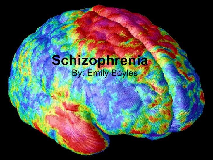 Schizophrenia  By: Emily Boyles