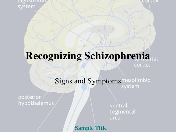Recognizing Schizophrenia Signs and Symptoms Sample Title