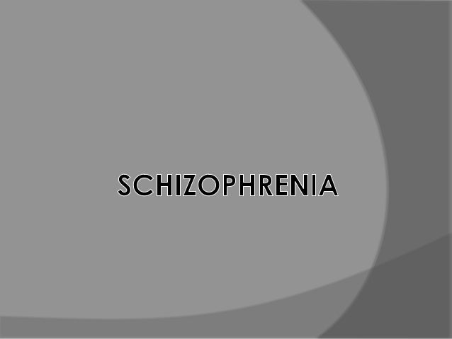So What is it?  Schizophrenia is defined as a chronic mental disorder with periods of psychosis, disturbed behavior and t...