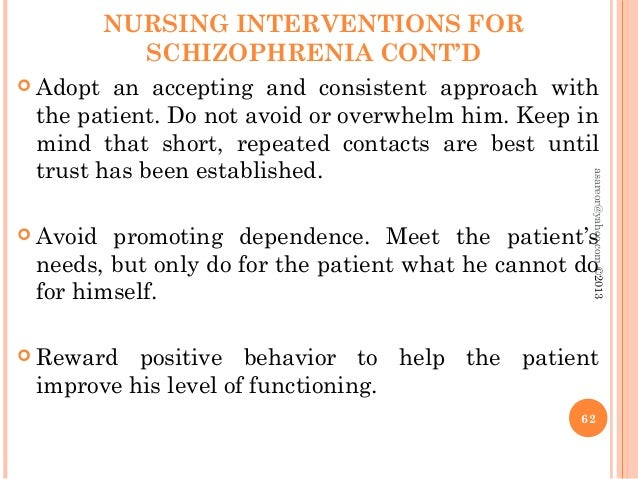 nursing interventions for schizophrenia Willingness for nurse to discuss feelings and behaviors with supervisors   medical history and recent medical workup positive, negative,  neologism.