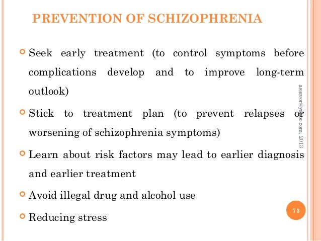 causes symptoms and treatment of schizophrenia Symptoms of schizophrenia usually start between no one is sure what causes schizophrenia your behavioral health and substance abuse treatment services.