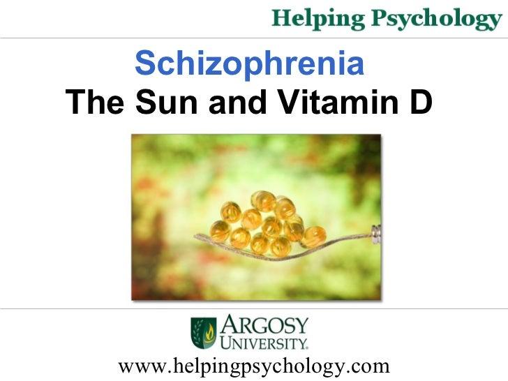 www.helpingpsychology.com Schizophrenia   The Sun and Vitamin D