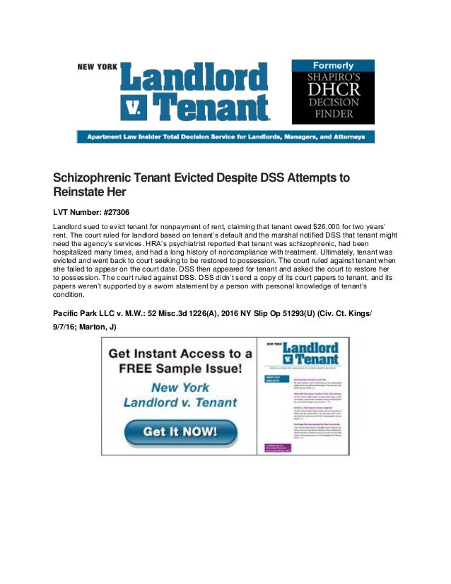 Schizophrenic Tenant Evicted Despite DSS Attempts to Reinstate Her LVT Number: #27306 Landlord sued to evict tenant for no...