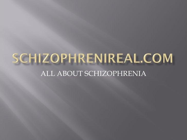 ALL ABOUT SCHIZOPHRENIA